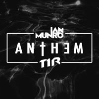 Ian Munro & T1R - Anthem [FREE DOWNLOAD] by Ian Munro on SoundCloud