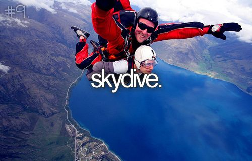 Sky dive! Who's with me?