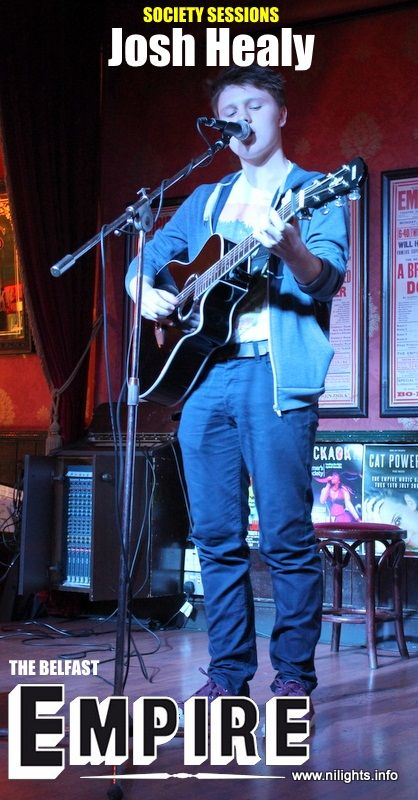 Josh Healy, Last night The Belfast Empire The Society Sessions Great upcoming young singer... www.nilights.info