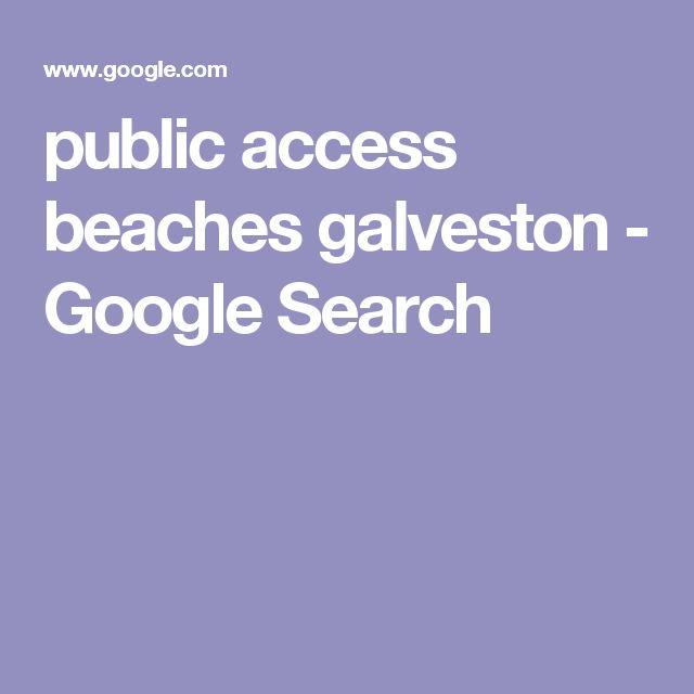public access beaches galveston - Google Search