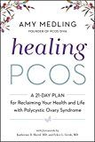 Healing PCOS: A 21-Day Plan for Reclaiming Your Health and Life with Polycystic Ovary Syndrome by Amy Medling (Author) #Kindle US #NewRelease #Parenting #Relationships #eBook #ad