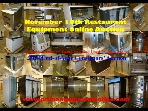 Nov 10th Restaurant Equipment Online Auction Scratch-n-Dent, Demo, Overstock, Good Used Restaurant Equipment to be sold in Year End Consignors' Auction November 10th at 7pm - WWW.PRIMEEQUIPMENTONLINE.COM
