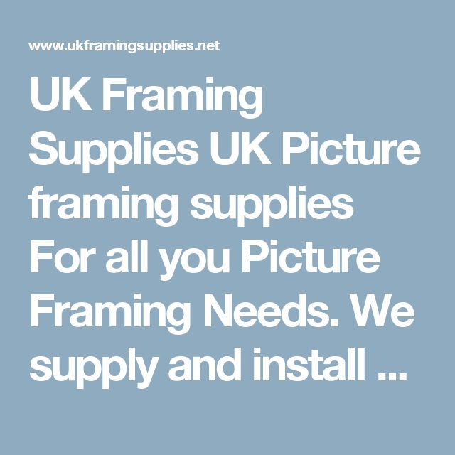UK Framing Supplies UK Picture framing supplies For all you Picture Framing Needs. We supply and install new picture framing machines and framing equipment at highly competitive rates,