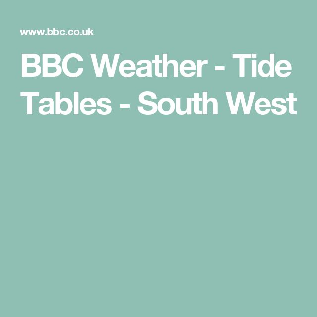 BBC Weather - Tide Tables - South West