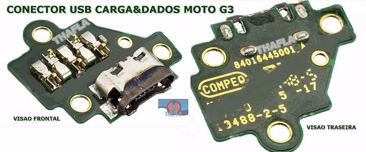 Conector Usb Motorola Moto G3 G 3ª Geração Xt1543 Xt1544 - em THAFLA www.thafla1.wix/thafla