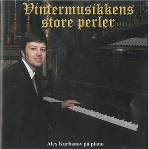 Vintermusikkens store perler / Alexey Kurbanov Videos, Lyrics, Full Albums & Bios | http://sonichits.com/album/Alexey_Kurbanov/Vintermusikkens_store_perler
