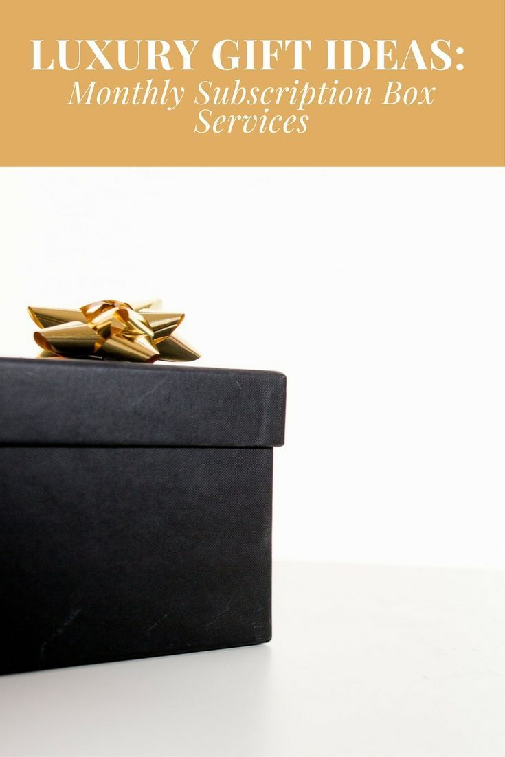Luxury Gift Ideas Monthly Subscription Box Services Gift Guide