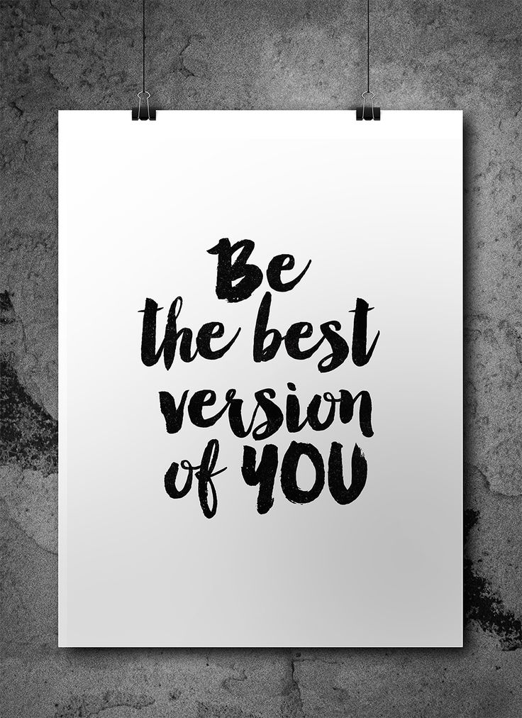 """Inspirational Quote. """"Be The Best Version Of YOU"""" A beautiful printable quote for you!"""