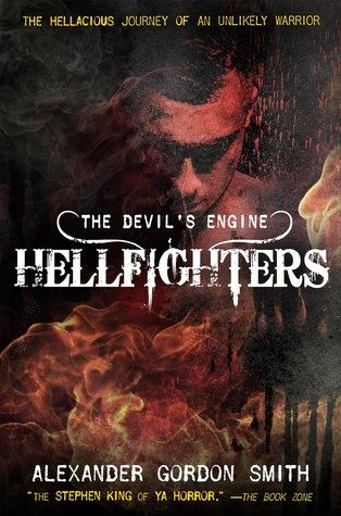 Hellfighters (The Devil's Engine, #2) by Alexander Gordon Smith — Reviews, Discussion, Bookclubs, Lists
