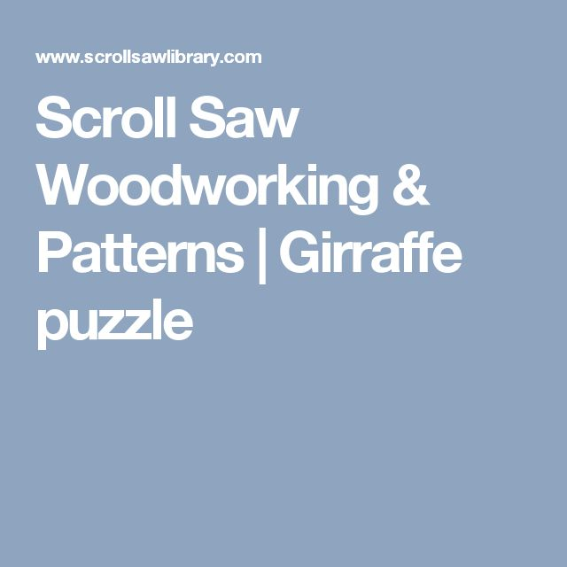 Scroll Saw Woodworking & Patterns   Girraffe puzzle