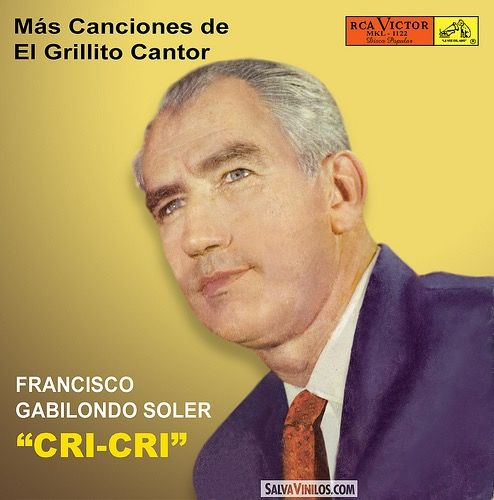 Francisco Gabilondo Soler | Cri-Cri El Grillito Cantor