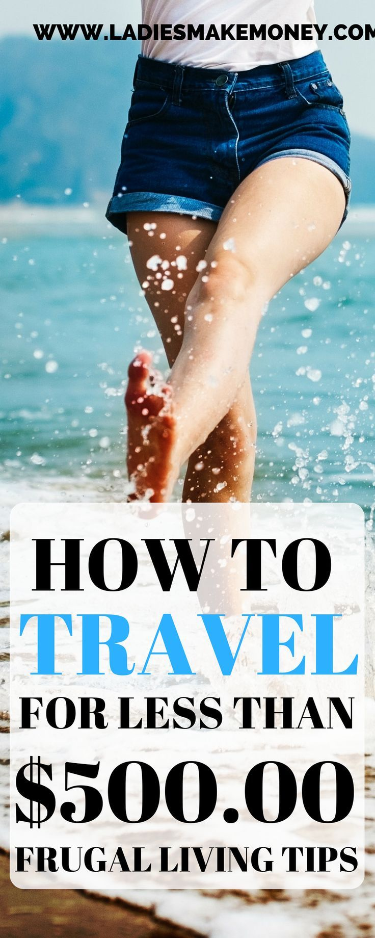 How save on your vacation, how to travel for less than $500.00. How book your next budget friendly vacation. The tips you need on how to travel on a low budget, spend less on vacation and get a destination vacation. Travelling on a budget in your 20s. The