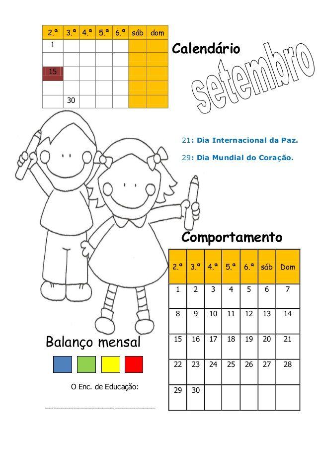 Calendário Comportamento Balanço mensal O Enc. de Educação: ___________________________ 2.ª 3.ª 4.ª 5.ª 6.ª sáb dom 1 15 3...