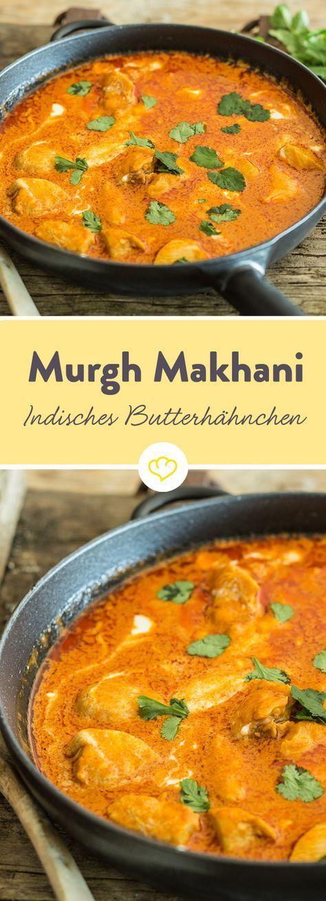 Zartes Hähnchenfleisch, Tomaten, Sahne und jede Menge aromatische Gewürze – Indisches Butterhähnchen (Murgh Makhani) schmeckt einfach köstlich exotisch.