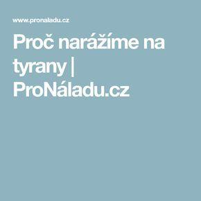 Proč narážíme na tyrany   ProNáladu.cz