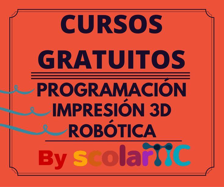 Cursos gratuitos online sobre programación, impresión 3D y Robóticadirigidos aprofesores, docentes o personas que quieran aprendercon o sin experiencia