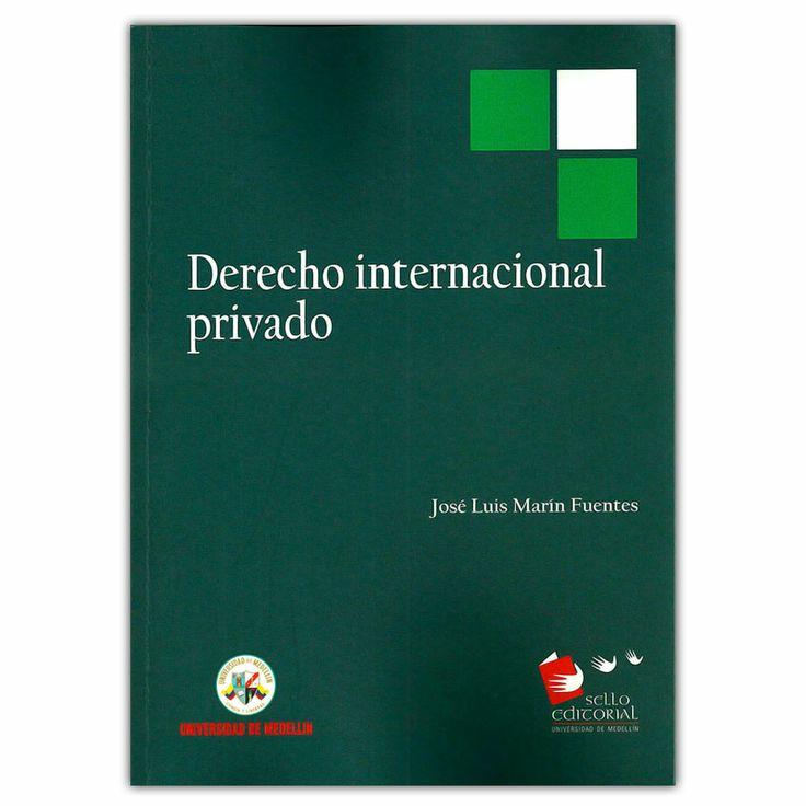 Derecho internacional privado - José Luis Martín Fuentes - Universidad de Medellín http://www.librosyeditores.com/tiendalemoine/3581-derecho-internacional-privado-9789588815213.html Editores y distribuidores