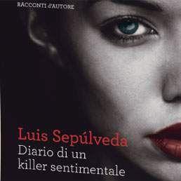 Diario di un killer sentimentale - Luis Sepulveda