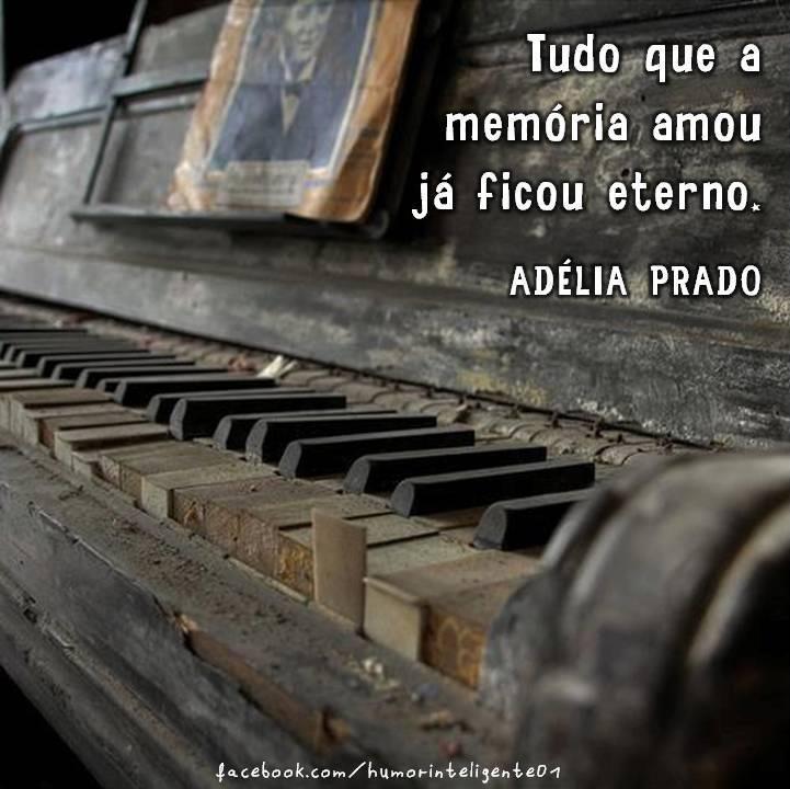 All that memory loved was already eternal -Adelia Prado