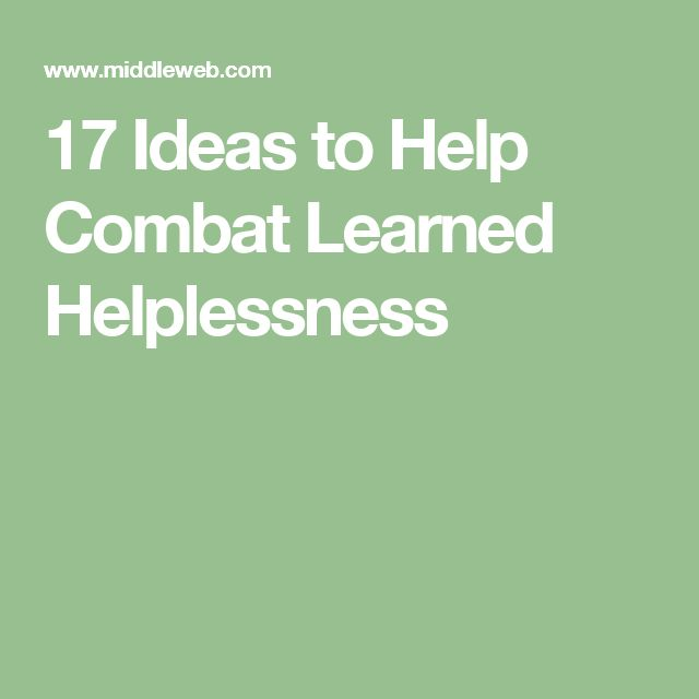 17 Ideas to Help Combat Learned Helplessness