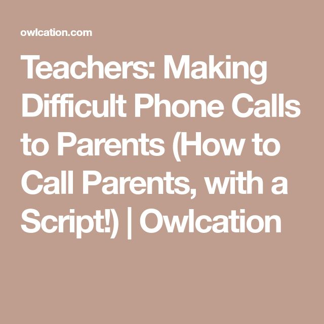 Teachers: Making Difficult Phone Calls to Parents (How to Call Parents, with a Script!) | Owlcation