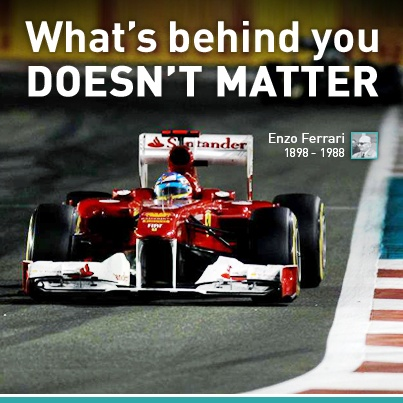 Quot What S Behind You Doesn T Matter Quot Enzo Ferrari Racing