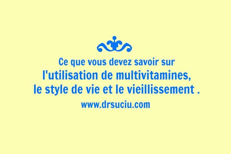 L'utilisation de multivitamines, le style de vie et le vieillissement - drsuciu