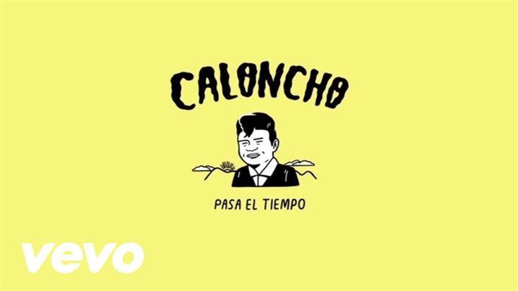 Caloncho - Pasa El Tiempo (Lyric Video)