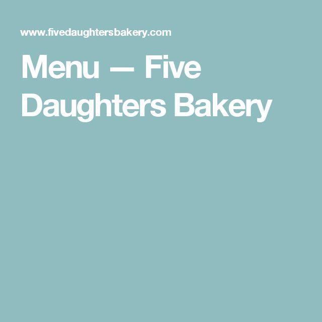 Menu — Five Daughters Bakery