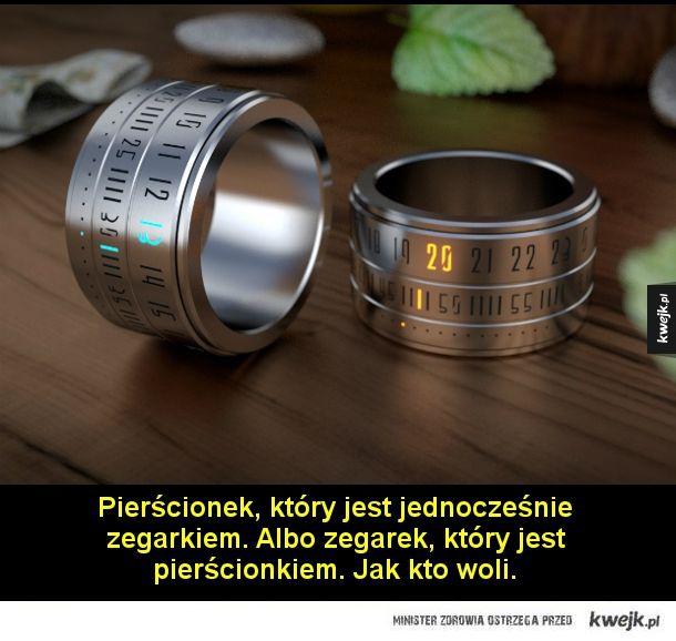 Ciekawe gadżety - Pierścionek, który jest jednocześnie zegarkiem. Albo zegarek, który jest pierścionkiem. Jak kto woli.  Kominiarka, która sprawi, że poczujesz się jak sam Cthulhu.  Biżuteria w kształcie symboli z popularnych filmów, gier i komiksów.  Najfajniejsze skarpetk