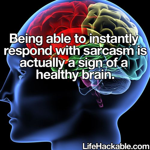 I have an EXCEPTIONALLY healthy brain.