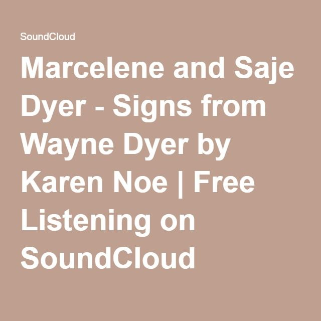 Marcelene and Saje Dyer - Signs from Wayne Dyer by Karen Noe | Free Listening on SoundCloud