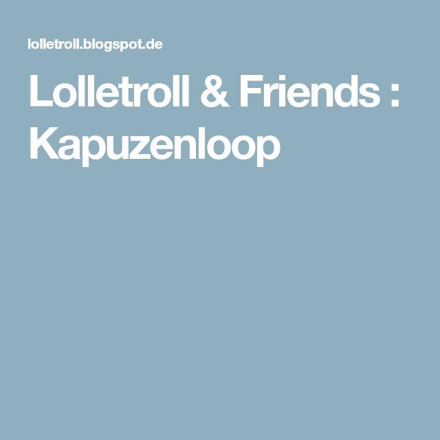 Lolletroll & Friends : Kapuzenloop
