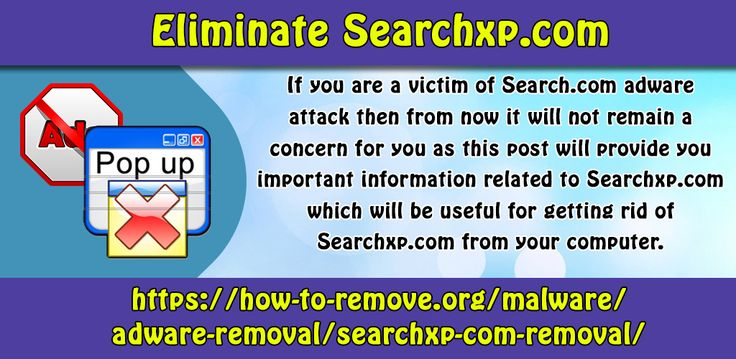 If you are a victim of Search.com adware attack then from now it will not remain a concern for you as this post will provide you important information related to Searchxp.com which will be useful for getting rid of Searchxp.com from your computer.