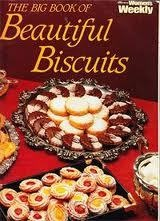 Australian Women's Weekly The Big Book of Beautiful Biscuits Book AWW  Womens.- an oldie but a real goodie- great savoury biscuit recipes!