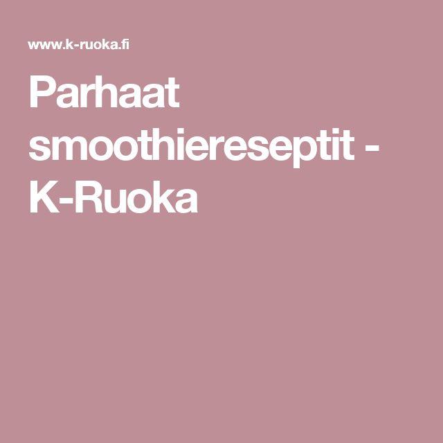 Parhaat smoothiereseptit - K-Ruoka