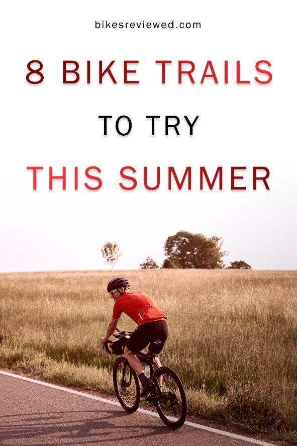 The 8 Best Bike Trails In The United States Bike Trails