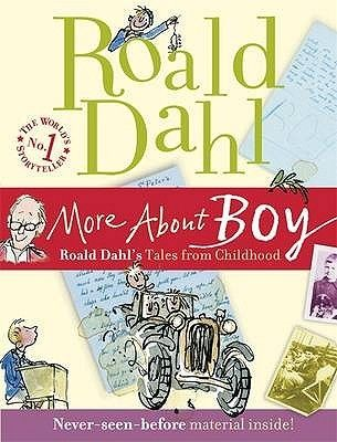 More about Boy: Roald Dahl's Tales from Childhood (Autobiography #1)
