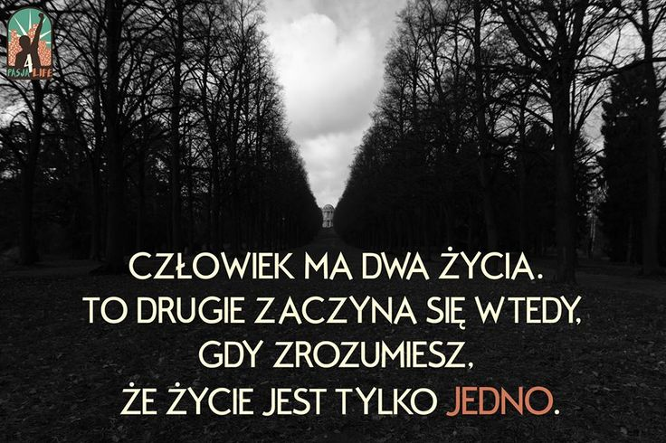 Human has two lives. the second begins when you understand that life is just ONE !!!! And you? #pasja4life #P4L #ZycToNieWszystko #passion #motivation #choice #life #onelife