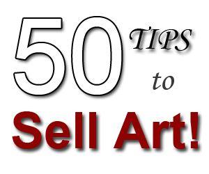 50 tips to sell art http://www.artpromotivate.com/2012/10/50-tips-help-selling-art.html
