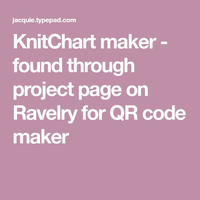 KnitChart maker - found through project page on Ravelry for QR code maker