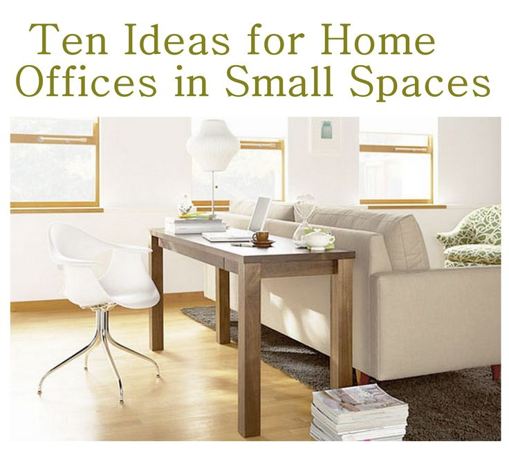 10 ideas for home offices for small spaces-behind the couch is a possibility for 2 bedroom with no desk room in master