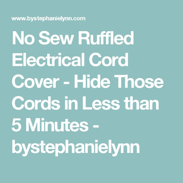 No Sew Ruffled Electrical Cord Cover - Hide Those Cords in Less than 5 Minutes - bystephanielynn