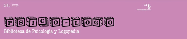 """""""Psico-Logo"""" Blog de la Biblioteca de Psicología"""