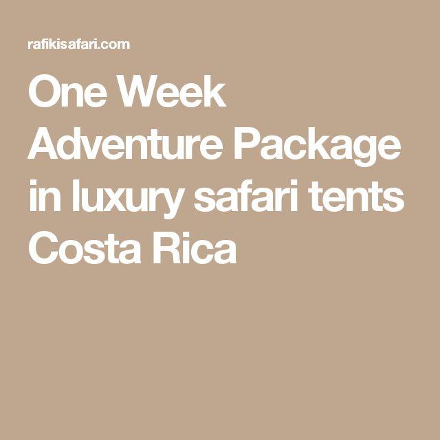One Week Adventure Package in luxury safari tents Costa Rica