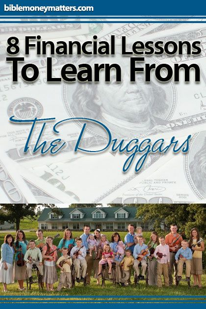 8 Financial Lessons To Learn From The Duggars  http://www.biblemoneymatters.com/8-financial-lessons-to-learn-from-the-duggars/