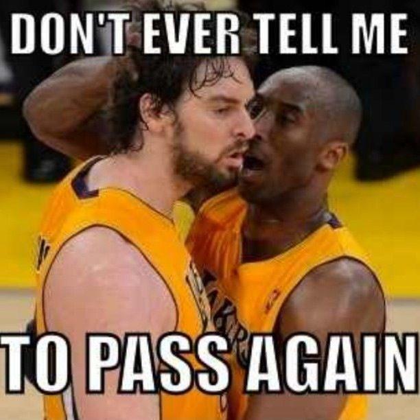 Haha, Kobe Bryant (Right) would do that to his teammates :) – basketball
