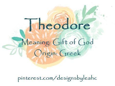 Baby Boy Name: Theodore. Meaning: Gift of God. Origin: Greek. Nicknames: Theo.