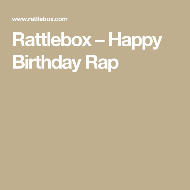 1000+ Ideas About Birthday Rap On Pinterest