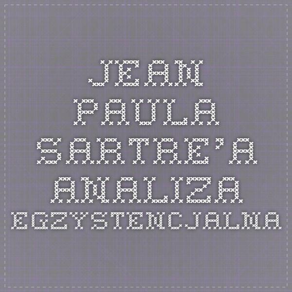 Jean-Paula Sartre'a analiza egzystencjalna